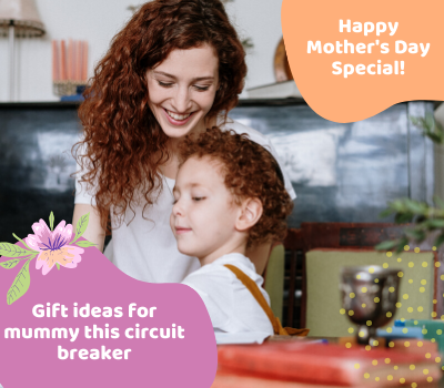 Mothers Day Gift Ideas Circuit Breaker